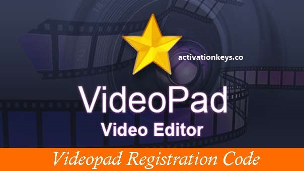 VideoPad Video Editor 8.56 Crack & Keygen + Registration Code [Latest]