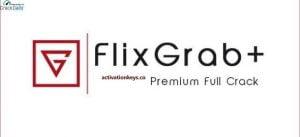 FlixGrab 5.1.11.211 Premium Crack + License Key 2021 [Latest]